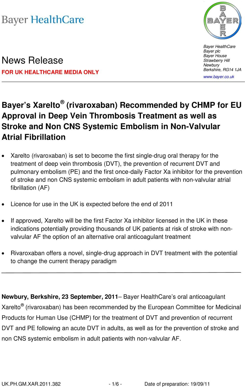 (rivaroxaban) is set to become the first single-drug oral therapy for the treatment of deep vein thrombosis (DVT), the prevention of recurrent DVT and pulmonary embolism (PE) and the first once-daily