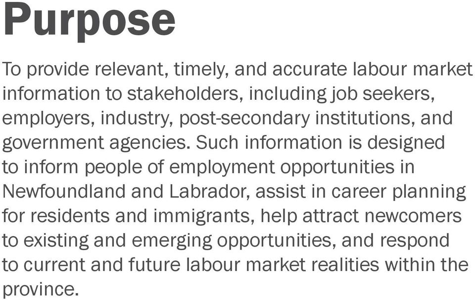 Such information is designed to inform people of employment opportunities in Newfoundland and Labrador, assist in career
