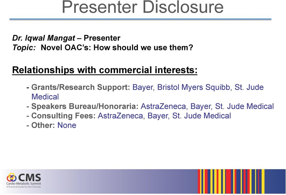 Relationships with commercial interests: - Grants/Research Support: Bayer, Bristol