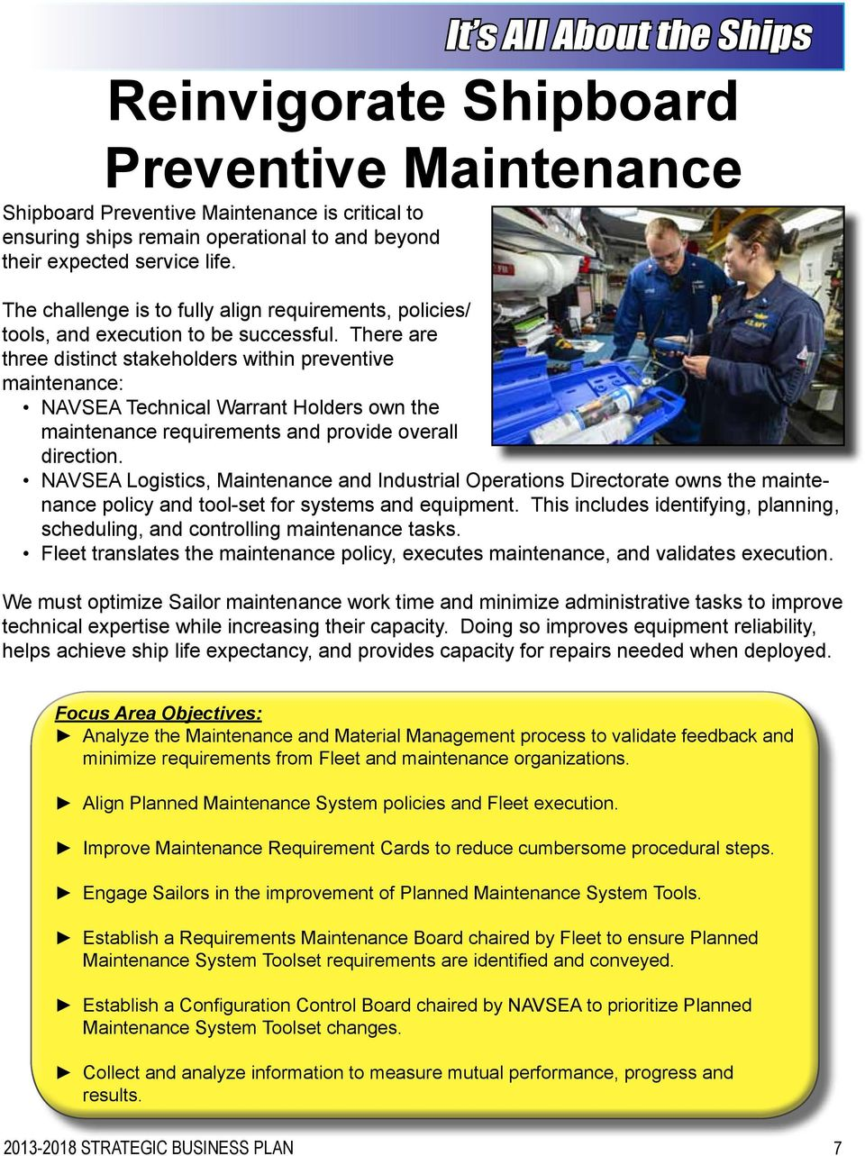 There are three distinct stakeholders within preventive maintenance: NAVSEA Technical Warrant Holders own the maintenance requirements and provide overall direction.