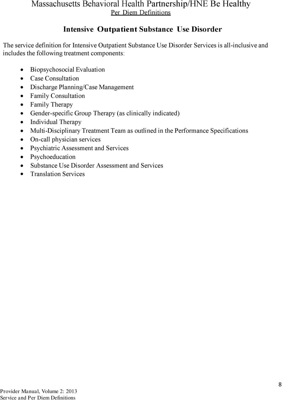 Gender-specific Group Therapy (as clinically indicated) Individual Therapy Multi-Disciplinary Treatment Team as outlined in the Performance Specifications
