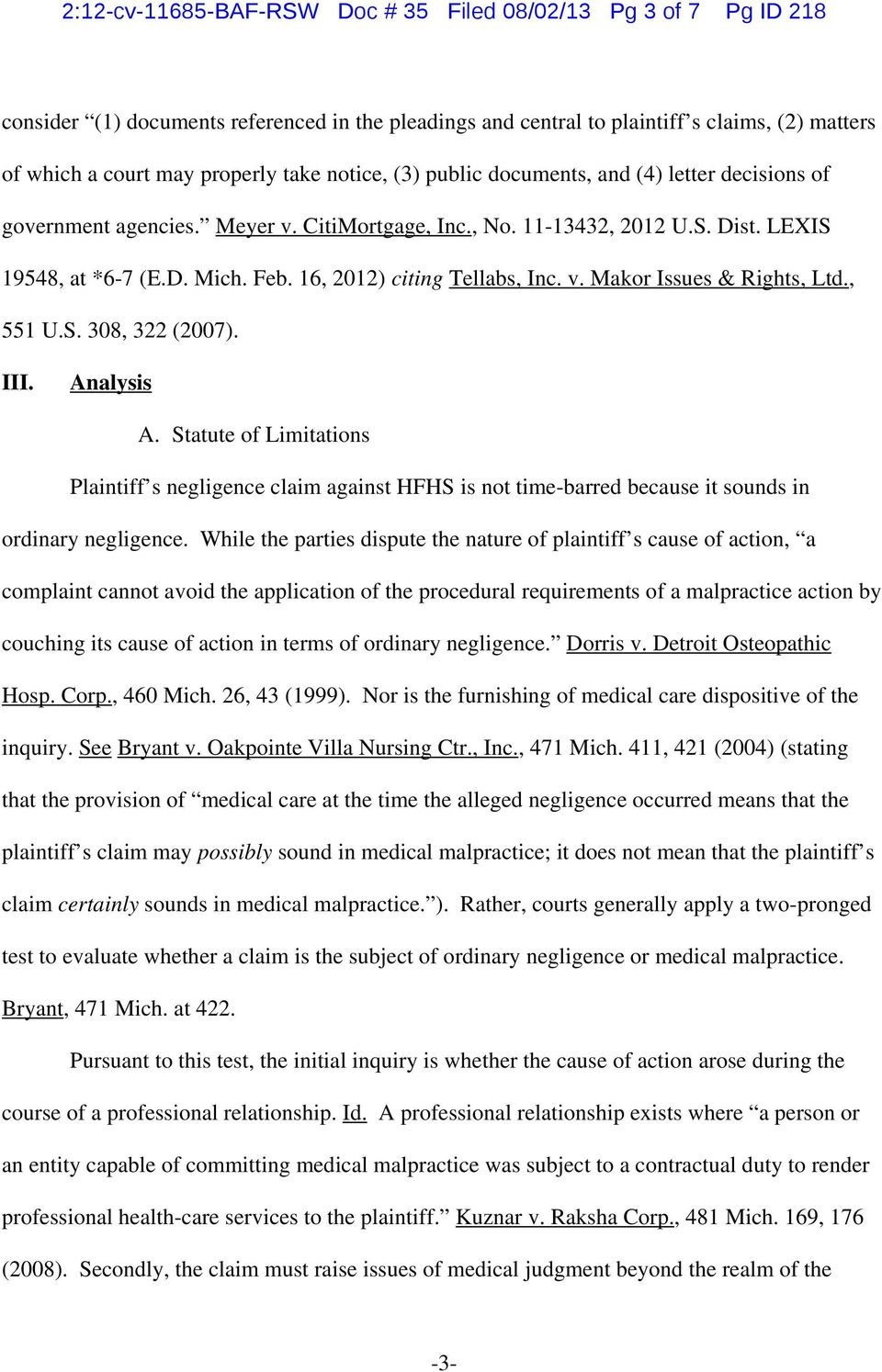 16, 2012) citing Tellabs, Inc. v. Makor Issues & Rights, Ltd., 551 U.S. 308, 322 (2007). III. Analysis A.