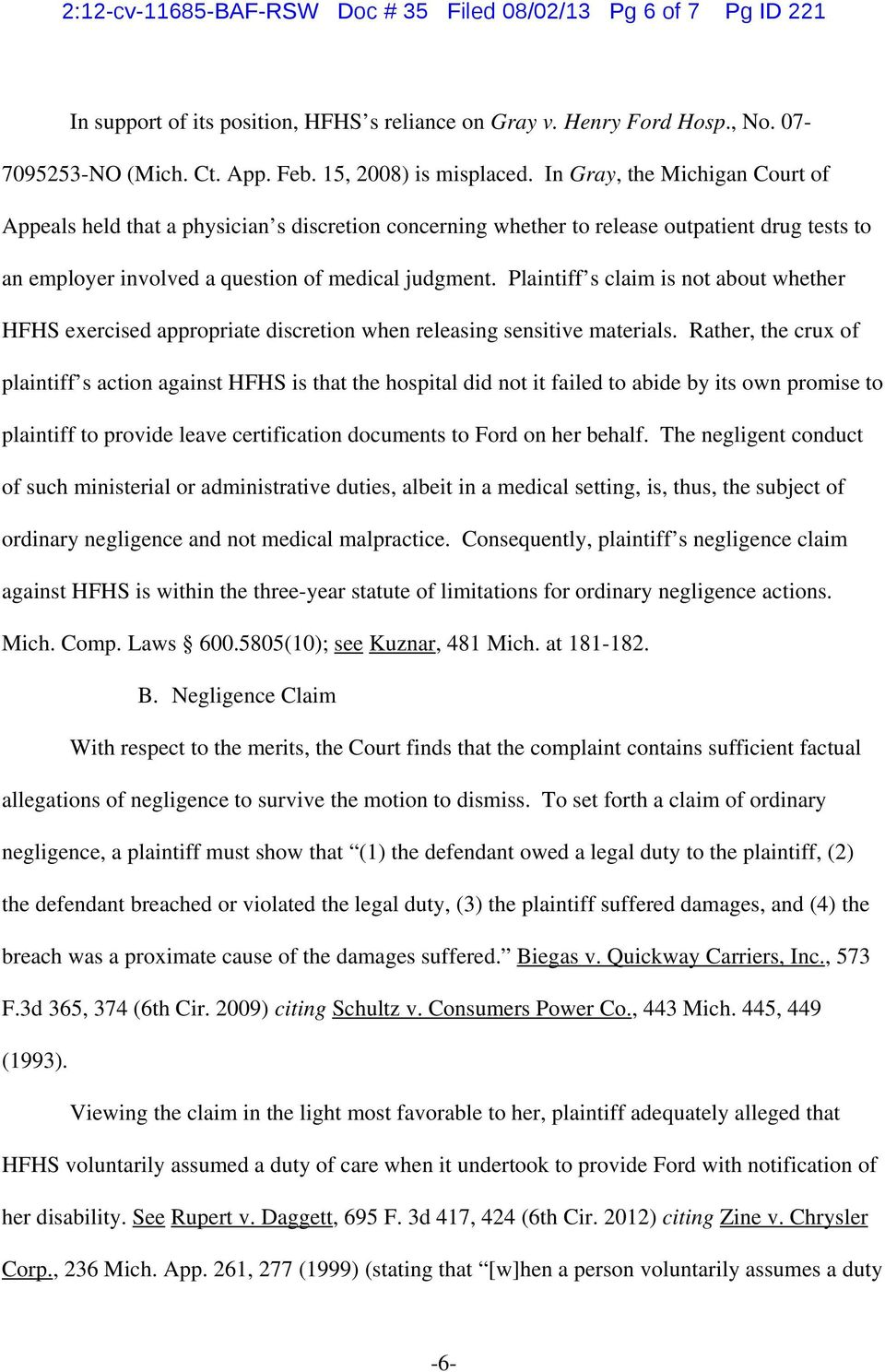 In Gray, the Michigan Court of Appeals held that a physician s discretion concerning whether to release outpatient drug tests to an employer involved a question of medical judgment.