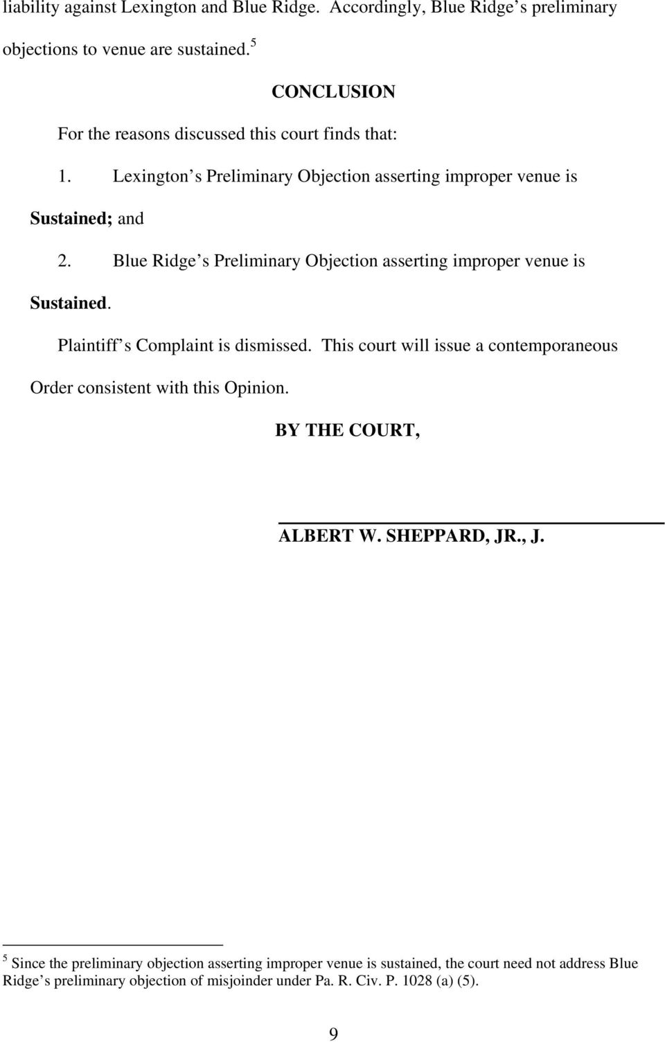 Blue Ridge s Preliminary Objection asserting improper venue is Sustained. Plaintiff s Complaint is dismissed.