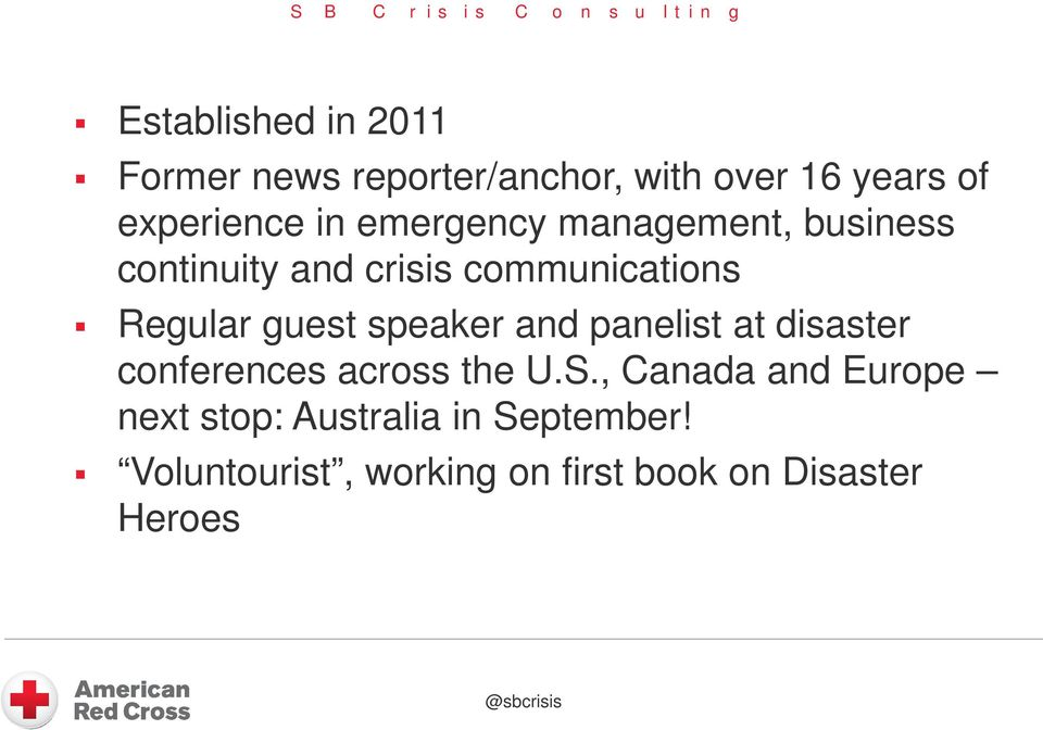 Regular guest speaker and panelist at disaster conferences across the U.S.