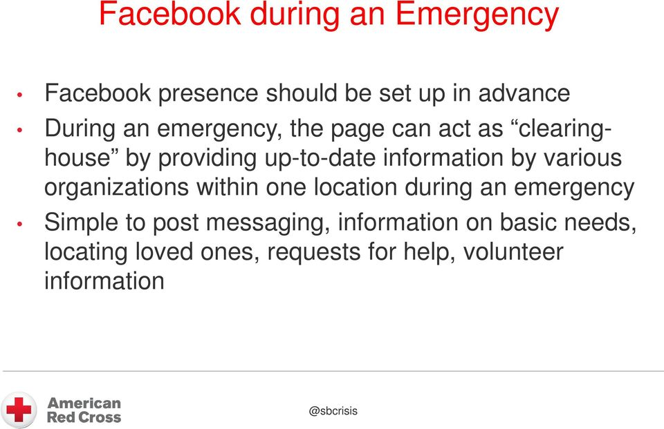 various organizations within one location during an emergency Simple to post messaging,
