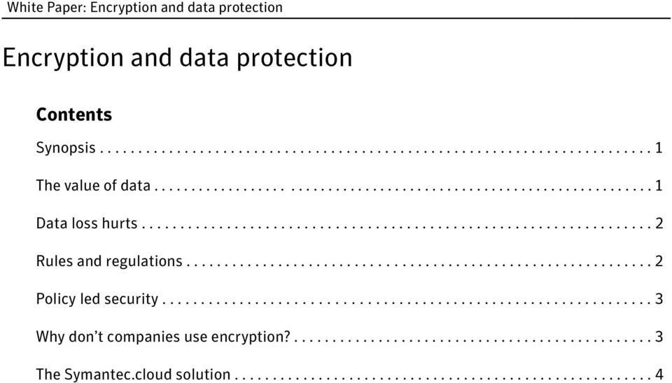 ............................................................ 2 Policy led security............................................................... 3 Why don t companies use encryption?