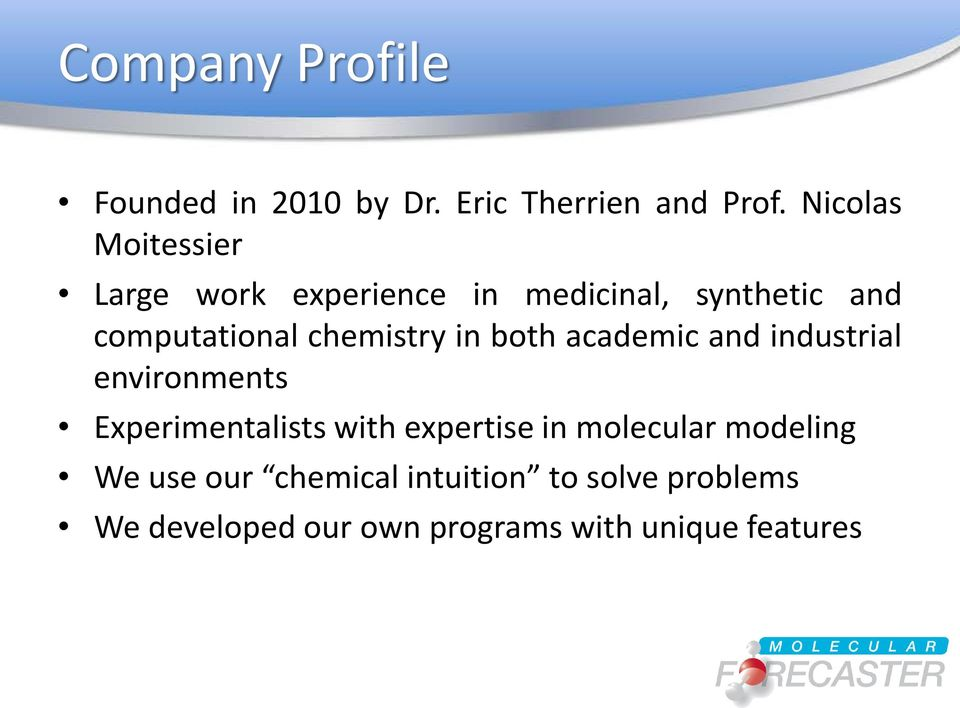 chemistry in both academic and industrial environments Experimentalists with expertise