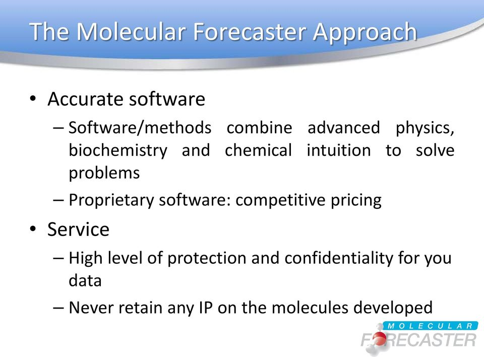 problems Proprietary software: competitive pricing Service High level of