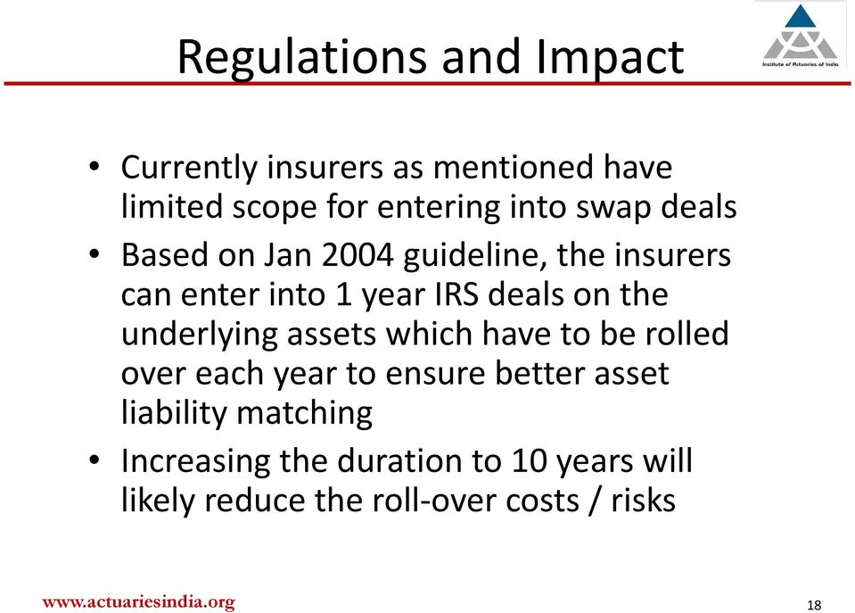 underlying assets which have to be rolled over each year to ensure better asset liability