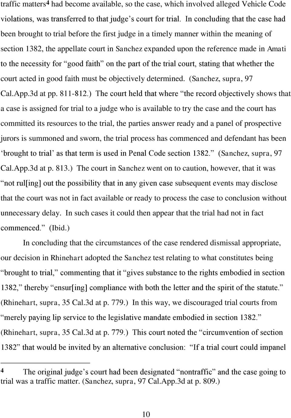 Amati to the necessity for good faith on the part of the trial court, stating that whether the court acted in good faith must be objectively determined. (Sanchez, supra, 97 Cal.App.3d at pp. 811-812.
