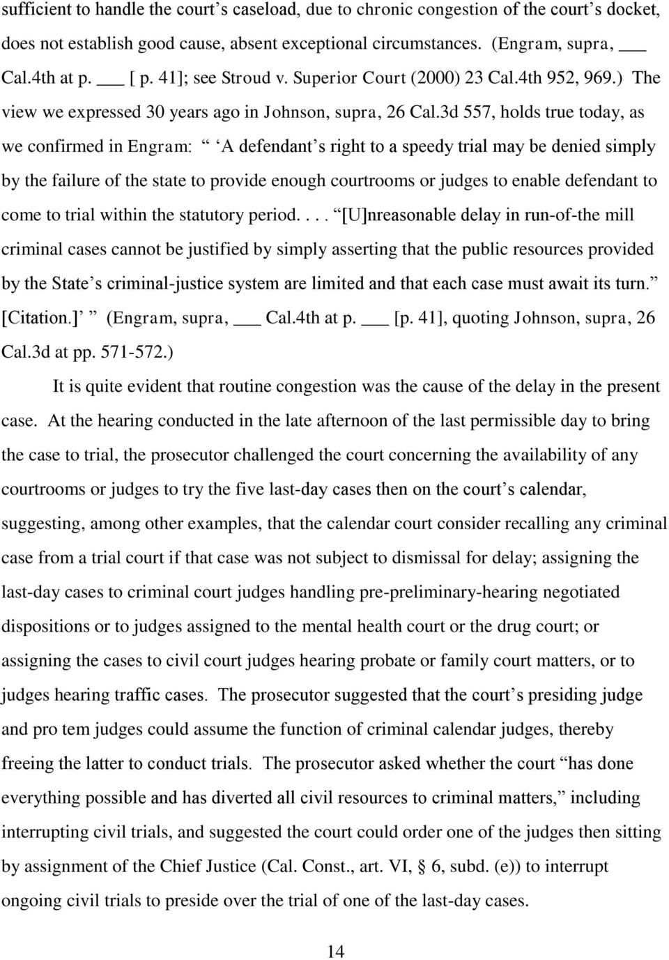 3d 557, holds true today, as we confirmed in Engram: A defendant s right to a speedy trial may be denied simply by the failure of the state to provide enough courtrooms or judges to enable defendant