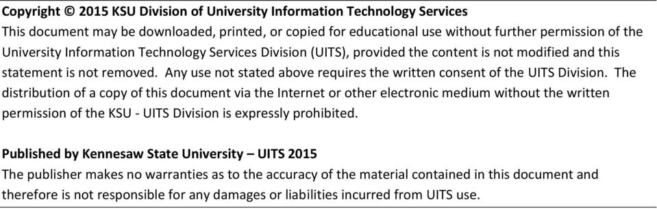 The distribution of a copy of this document via the Internet or other electronic medium without the written permission of the KSU - UITS Division is expressly prohibited.