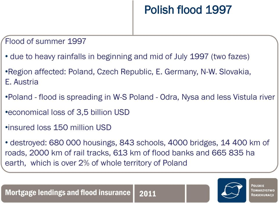 Austria Poland - flood is spreading in W-S Poland - Odra, Nysa and less Vistula river economical loss of 3,5 billion USD insured