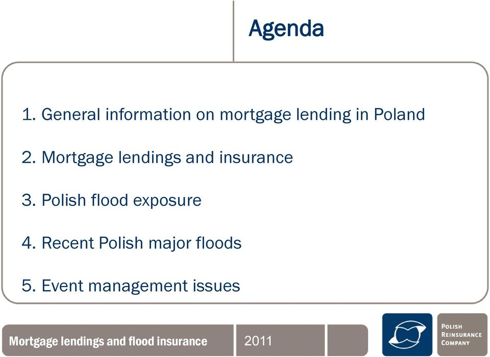 Poland 2. Mortgage lendings and insurance 3.