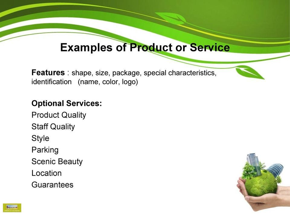 (name, color, logo) Optional Services: Product Quality