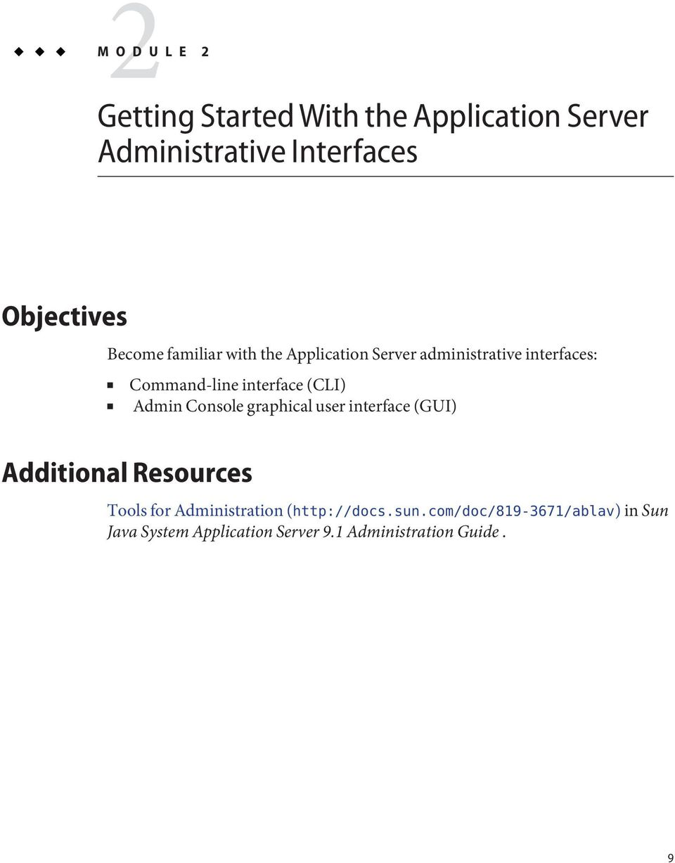 (CLI) Admin Console graphical user interface (GUI) Additional Resources Tools for Administration