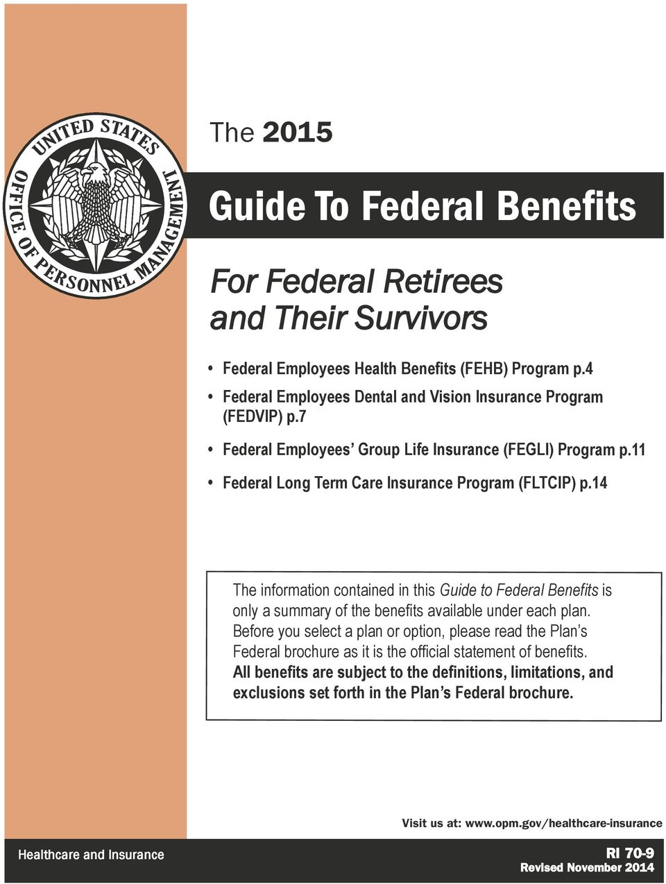 14 The information contained in this Guide to Federal Benefits is a summary of the benefits available under each plan.