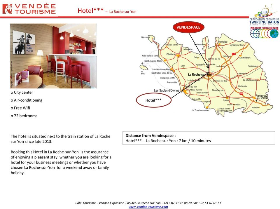 Distance from Vendespace : Hotel*** La Roche sur Yon : 7 km / 10 minutes Booking this Hotel in La Roche-sur-Yon is the