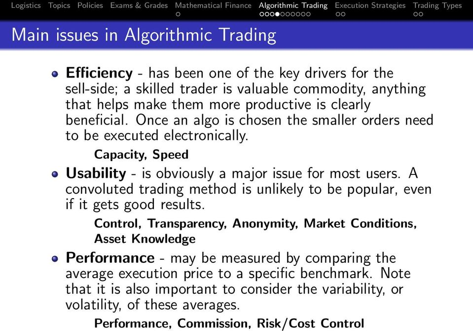 A convoluted trading method is unlikely to be popular, even if it gets good results.