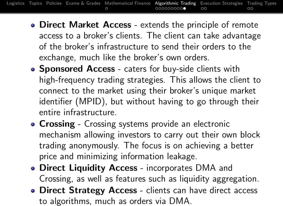 Sponsored Access - caters for buy-side clients with high-frequency trading strategies.