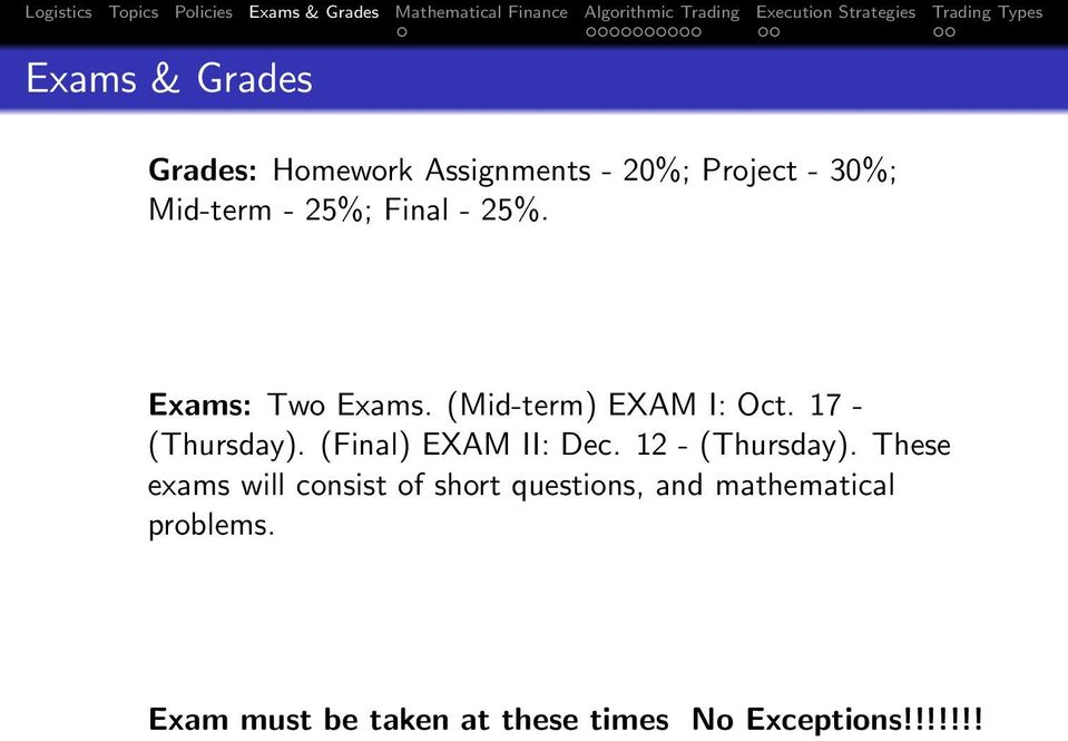 (Final) EXAM II: Dec. 12 - (Thursday).