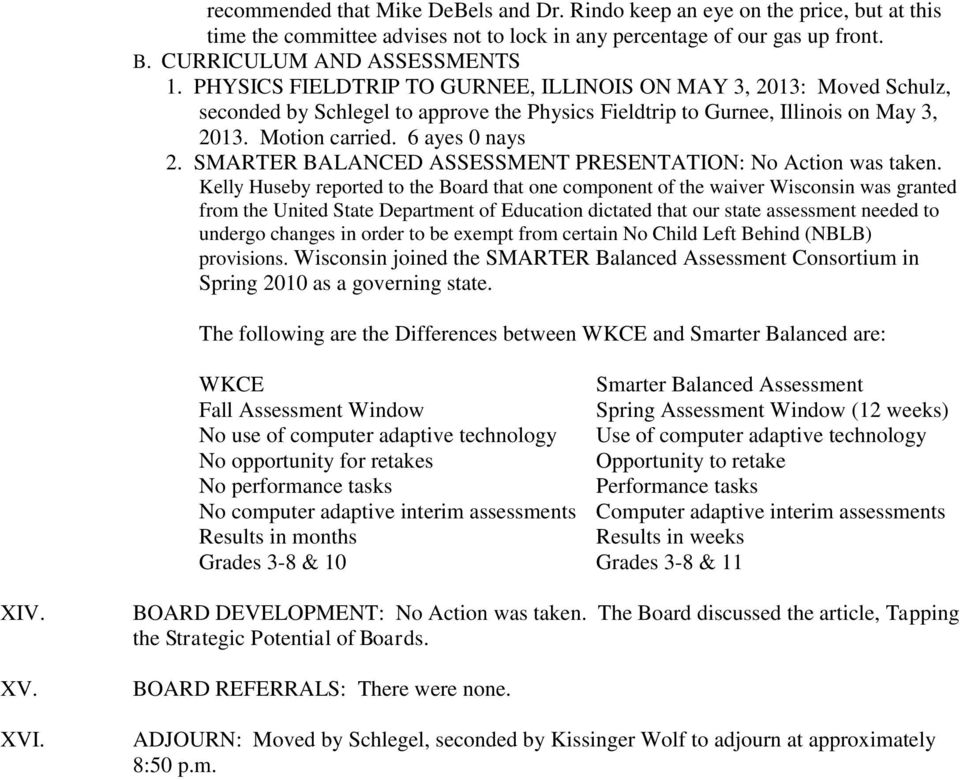 SMARTER BALANCED ASSESSMENT PRESENTATION: No Action was taken.