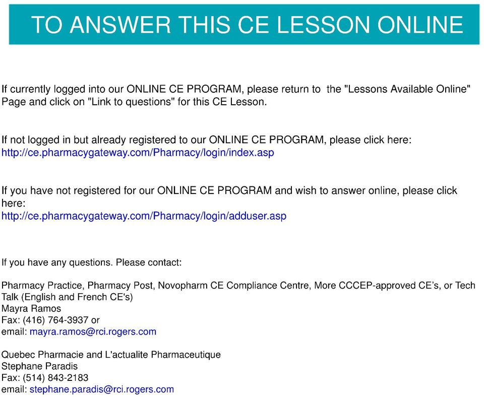 asp If you have not registered for our ONLINE CE PROGRAM and wish to answer online, please click here: http://ce.pharmacygateway.com/pharmacy/login/adduser.asp If you have any questions.