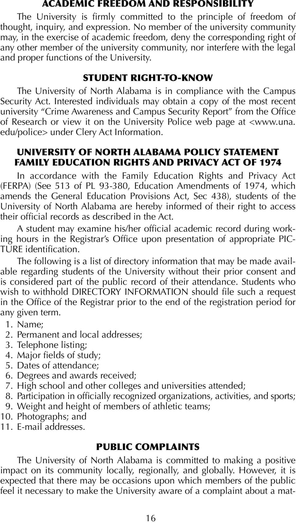 functions of the University. STUDENT RIGHT-TO-KNOW The University of North Alabama is in compliance with the Campus Security Act.