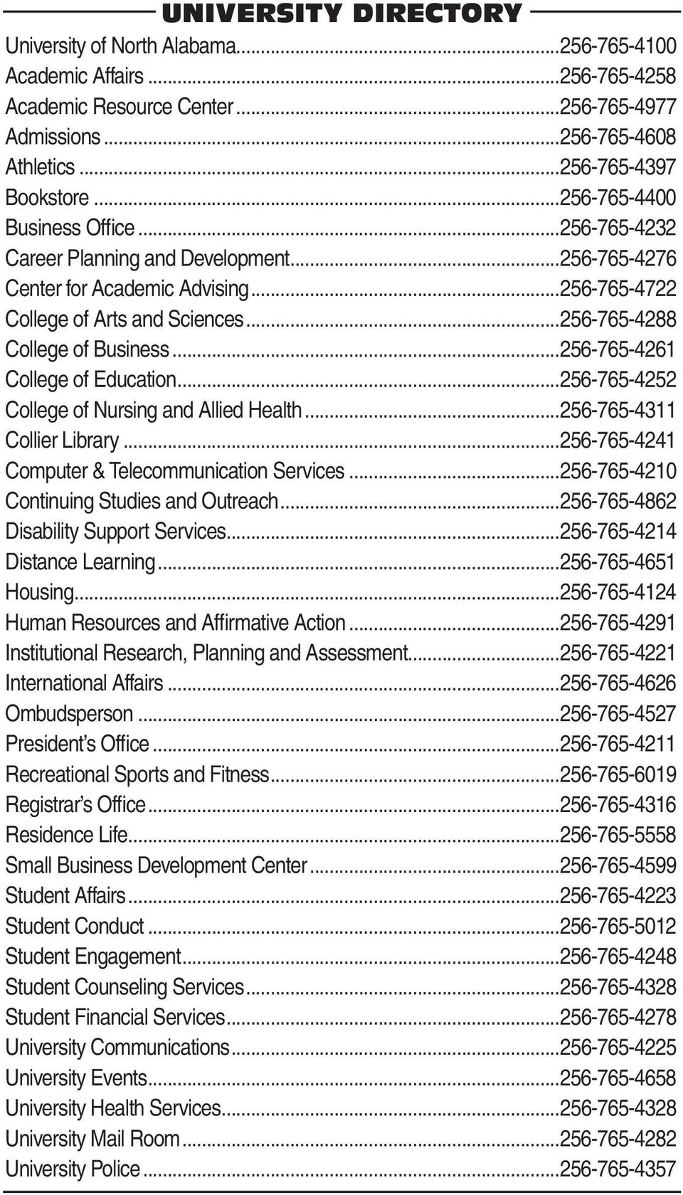 ..256-765-4261 College of Education...256-765-4252 College of Nursing and Allied Health...256-765-4311 Collier Library...256-765-4241 Computer & Telecommunication Services.