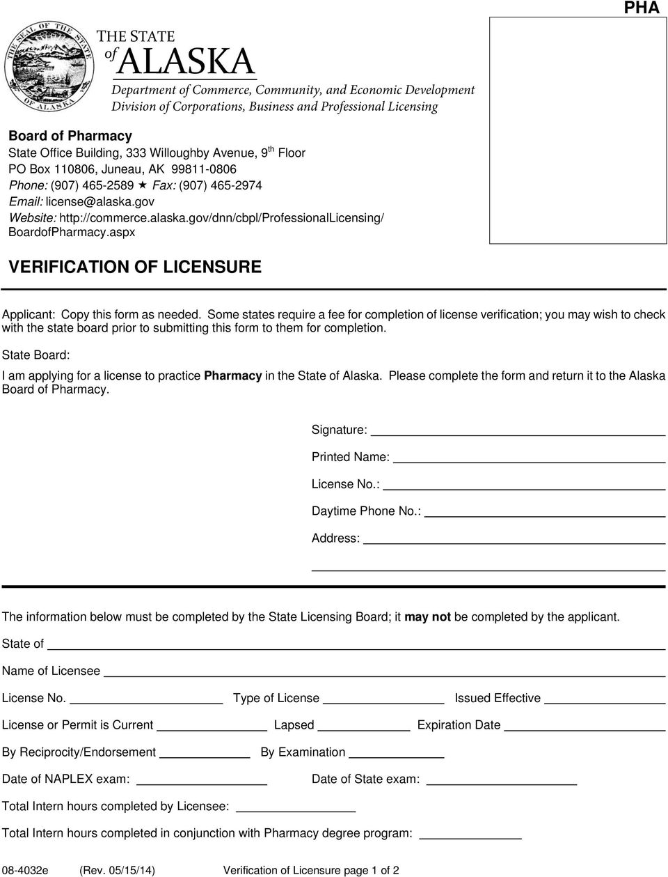 State Board: I am applying for a license to practice Pharmacy in the State Alaska. Please complete the form and return it to the Alaska. Signature: Printed Name: License No.: Daytime Phone No.