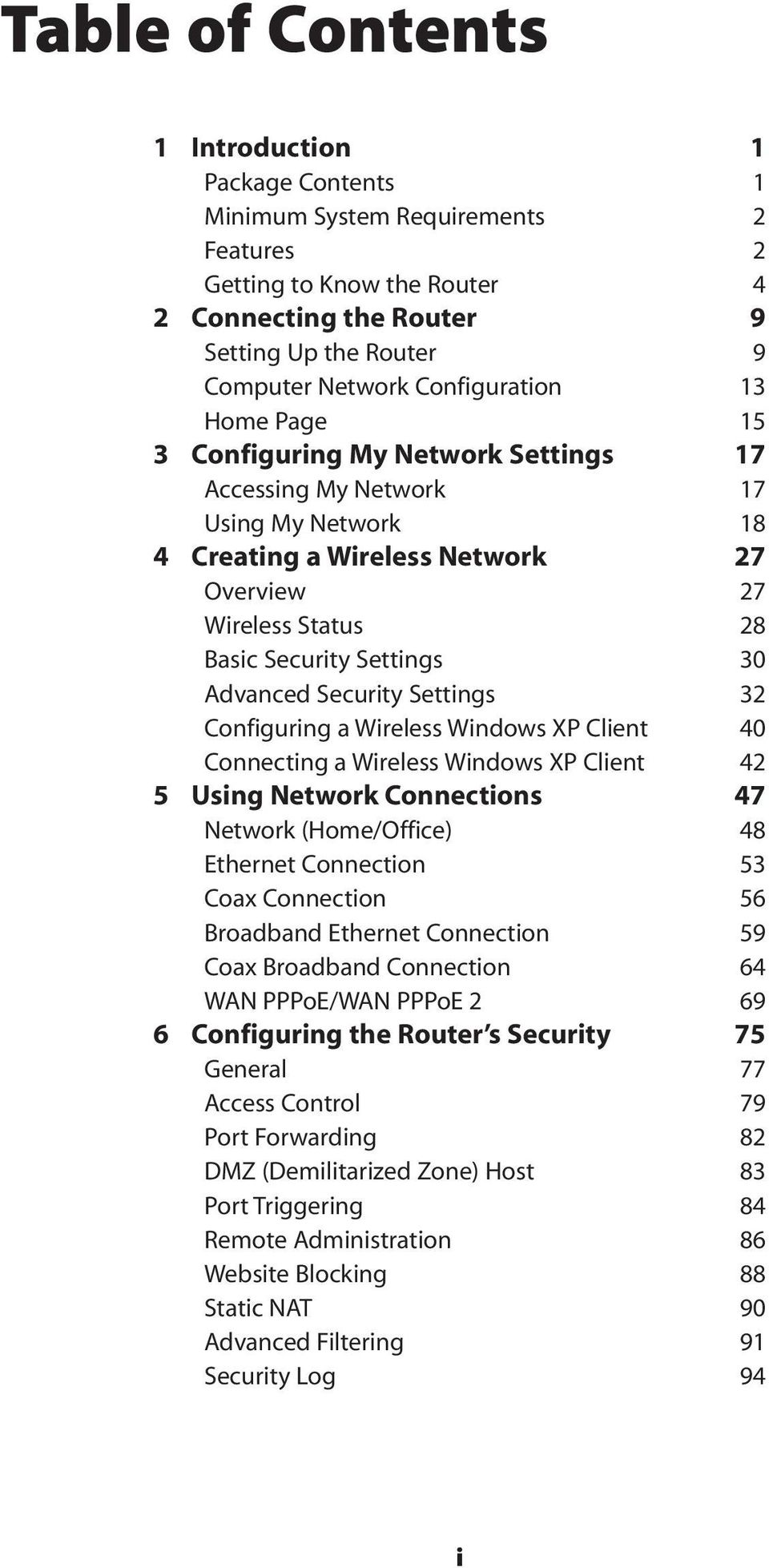 30 Advanced Security Settings 32 Configuring a Wireless Windows XP Client 40 Connecting a Wireless Windows XP Client 42 5 Using Network Connections 47 Network (Home/Office) 48 Ethernet Connection 53