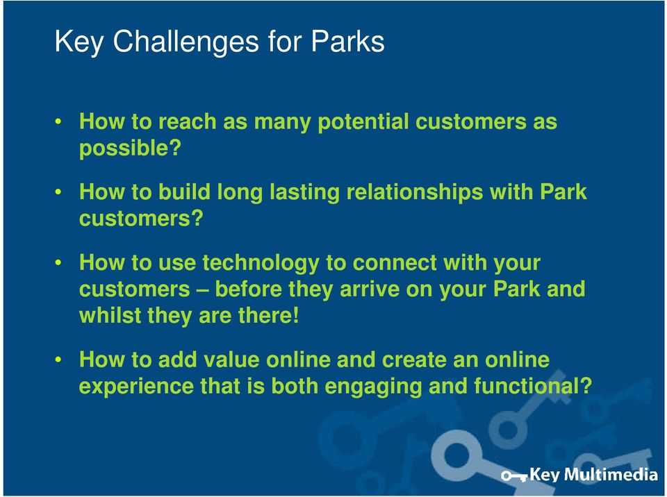 How to use technology to connect with your customers before they arrive on your Park