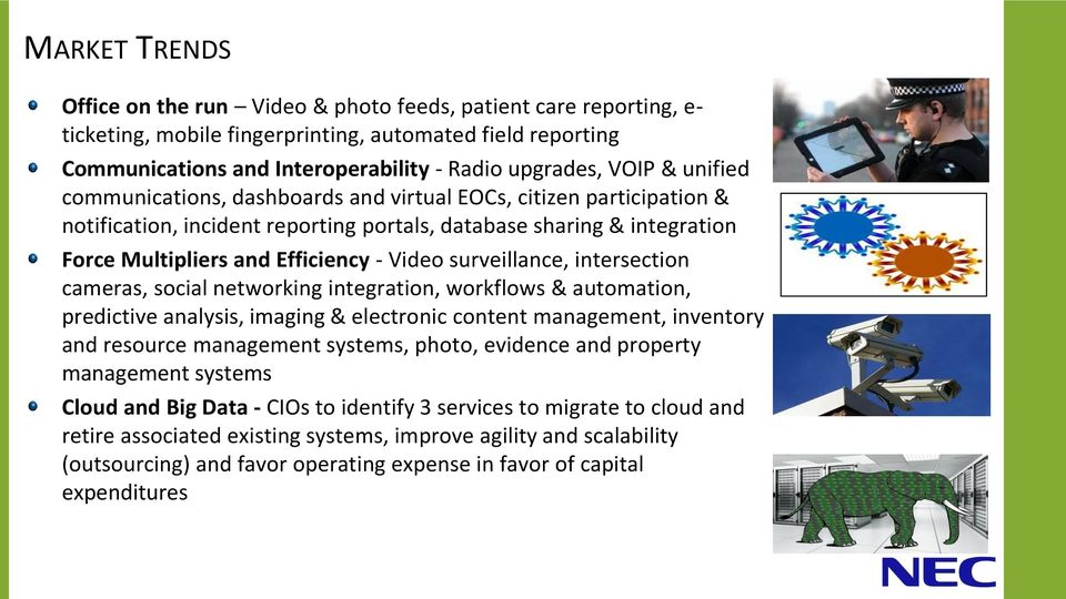 surveillance, intersection cameras, social networking integration, workflows & automation, predictive analysis, imaging & electronic content management, inventory and resource management systems,