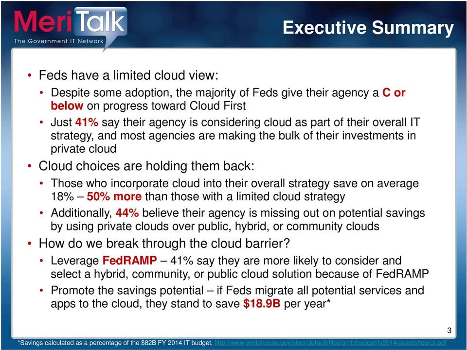overall strategy save on average 18% 50% more than those with a limited cloud strategy Additionally, 44% believe their agency is missing out on potential savings by using private clouds over public,