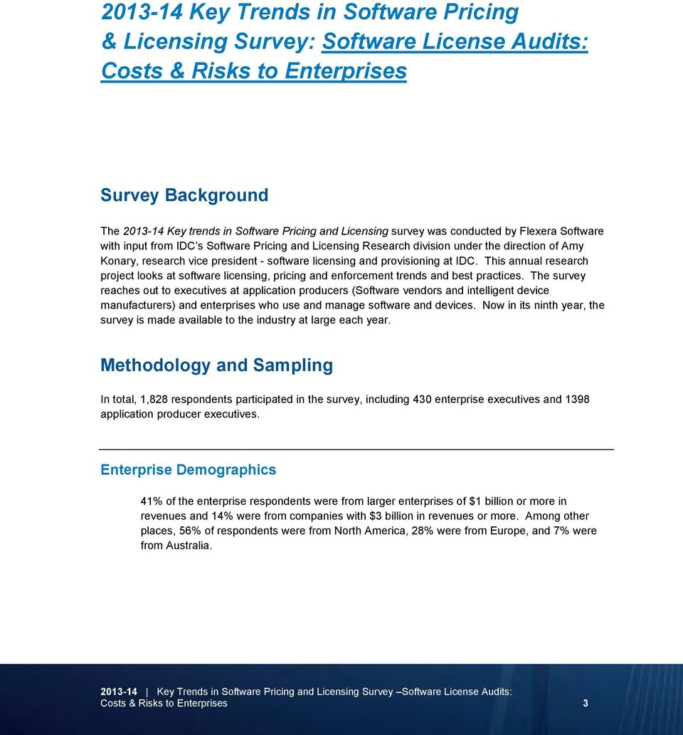 at IDC. This annual research project looks at software licensing, pricing and enforcement trends and best practices.