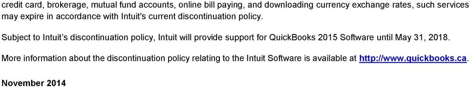 Subject to Intuit s discontinuation policy, Intuit will provide support for QuickBooks 2015 Software until May