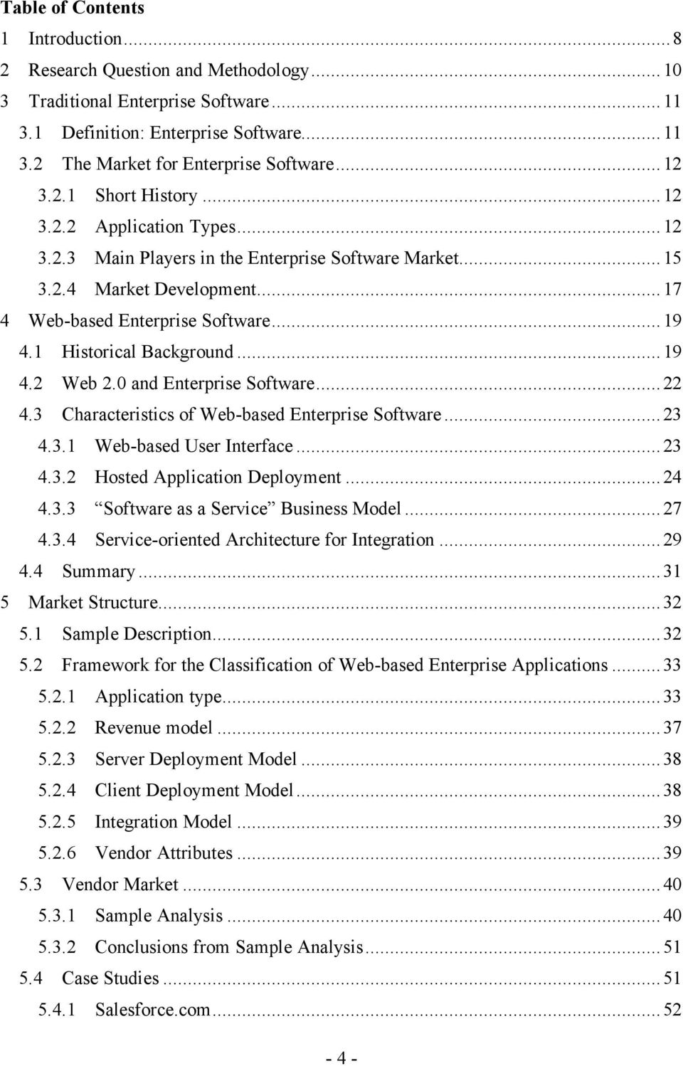 1 Historical Background... 19 4.2 Web 2.0 and Enterprise Software... 22 4.3 Characteristics of Web-based Enterprise Software... 23 4.3.1 Web-based User Interface... 23 4.3.2 Hosted Application Deployment.