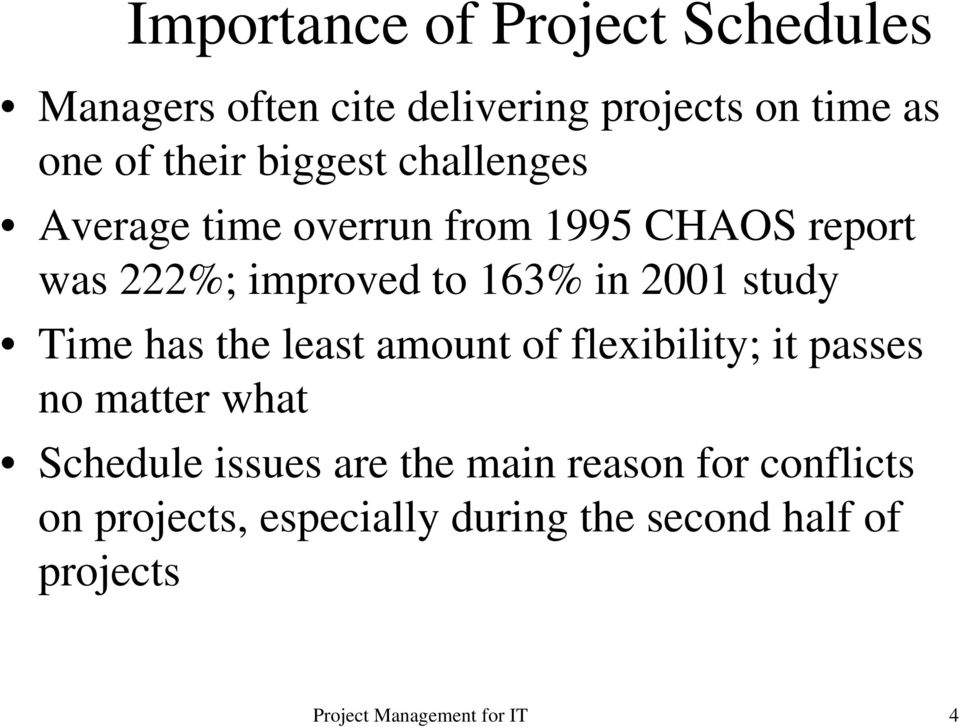 163% in 2001 study Time has the least amount of flexibility; it passes no matter what Schedule
