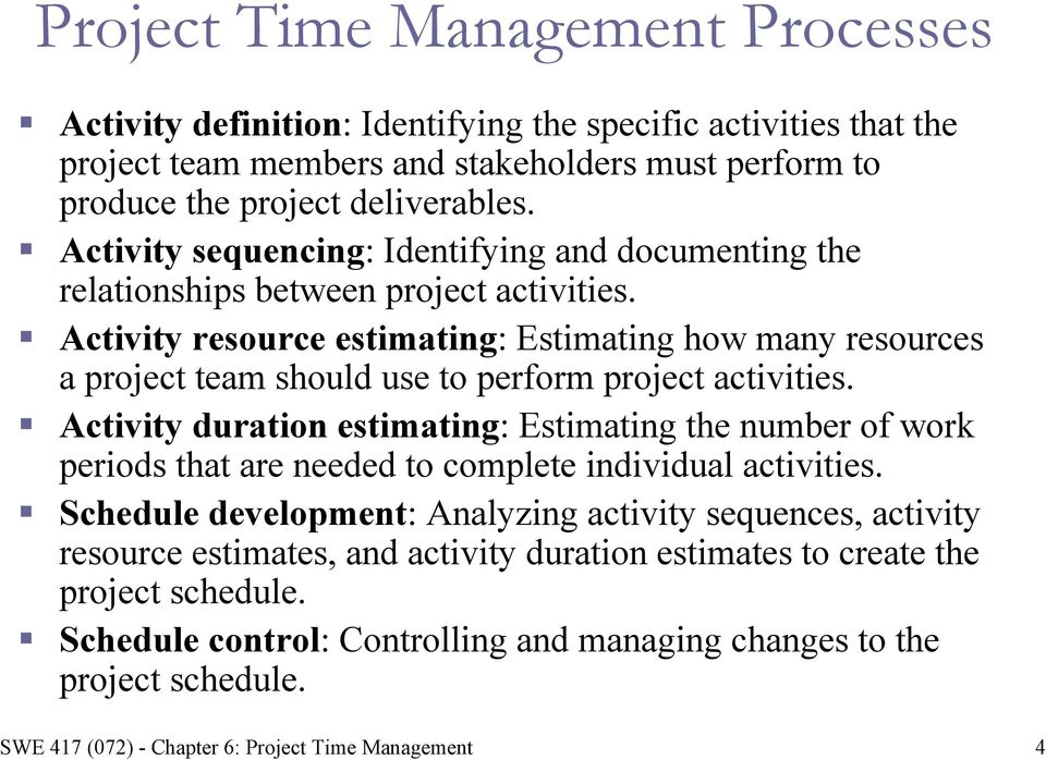 Activity resource estimating: Estimating how many resources a project team should use to perform project activities.