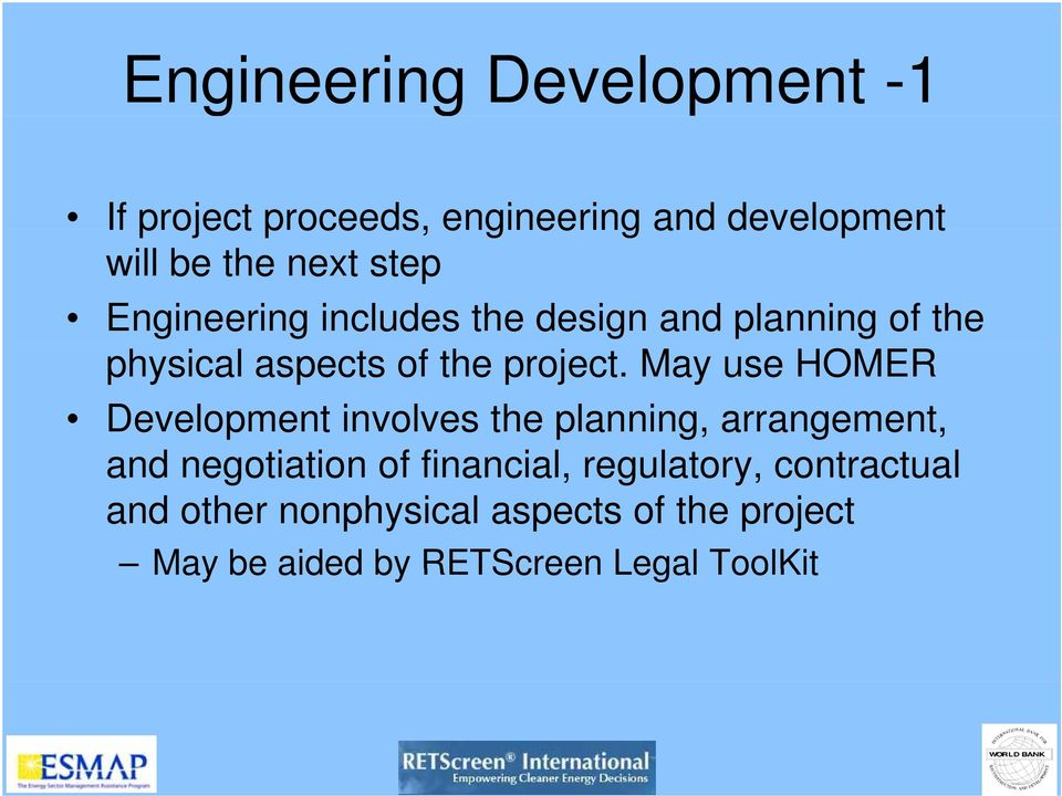 May use HOMER Development involves the planning, arrangement, and negotiation of financial, i