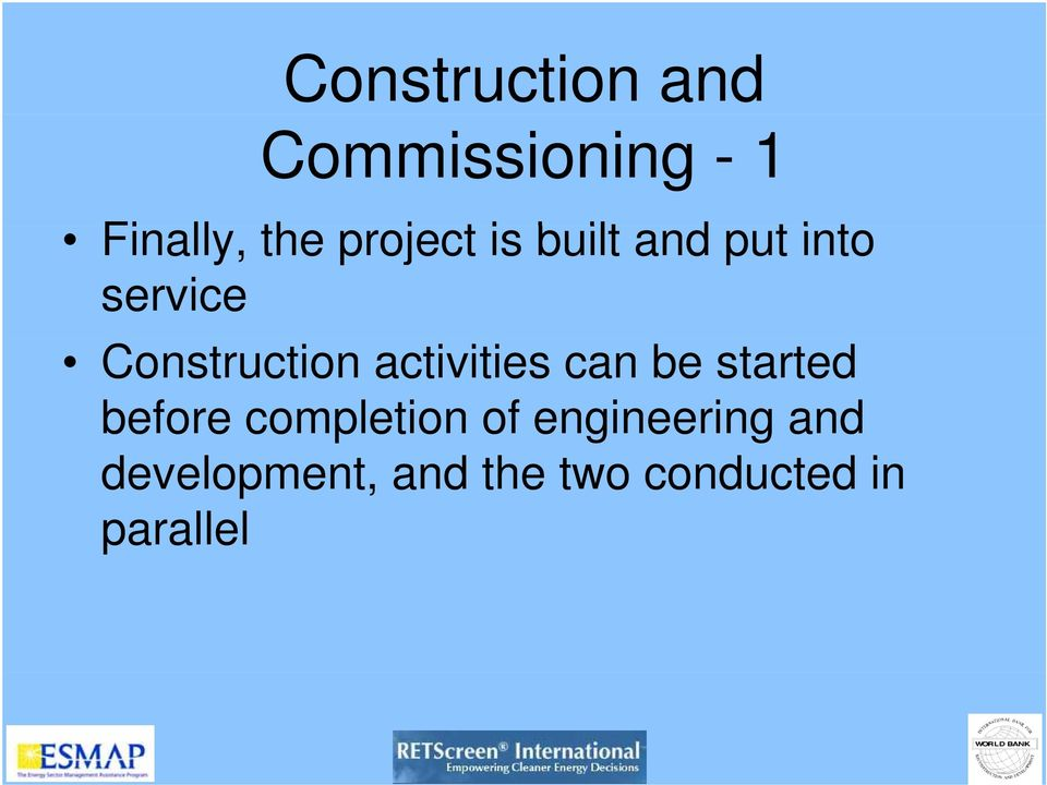 activities can be started before completion of