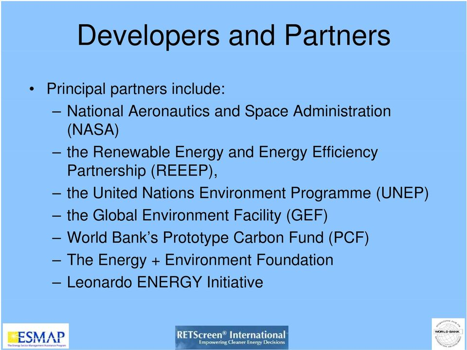 United Nations Environment Programme (UNEP) the Global Environment Facility (GEF) World