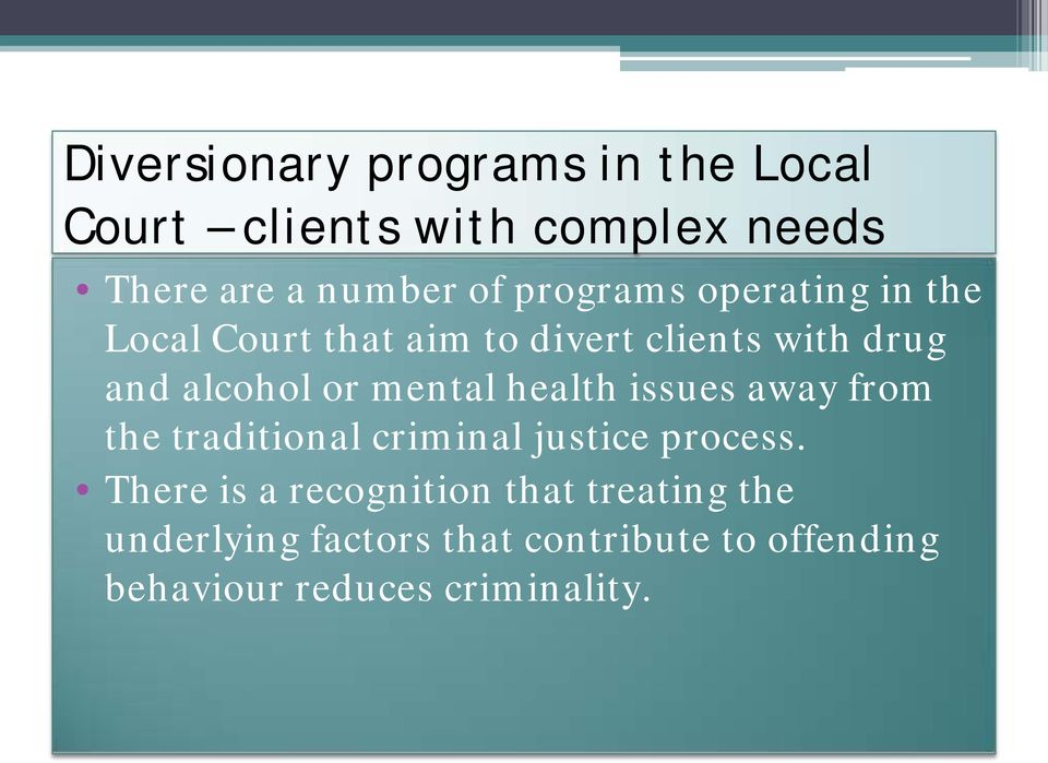 mental health issues away from the traditional criminal justice process.