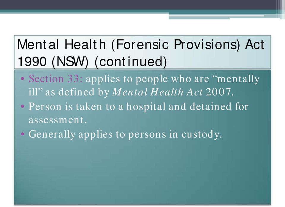 by Mental Health Act 2007.