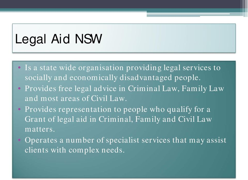 Provides free legal advice in Criminal Law, Family Law and most areas of Civil Law.