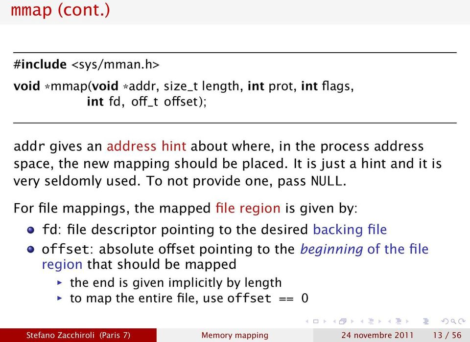 mapping should be placed. It is just a hint and it is very seldomly used. To not provide one, pass NULL.