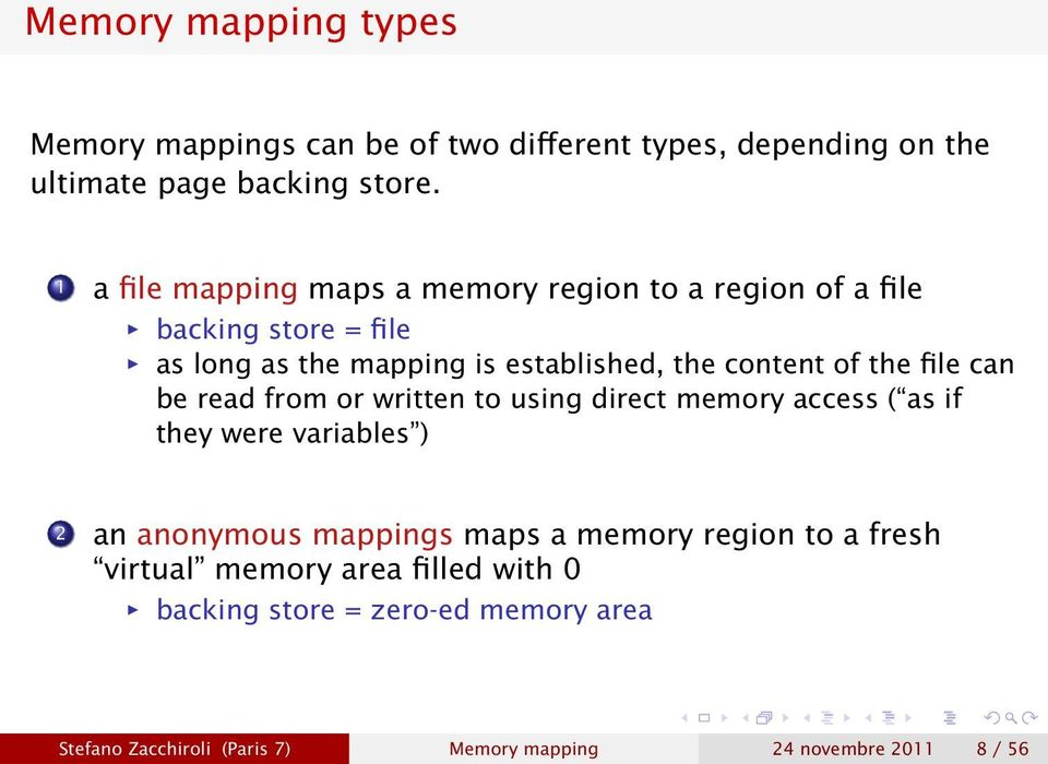 the file can be read from or written to using direct memory access ( as if they were variables ) 2 an anonymous mappings maps a memory