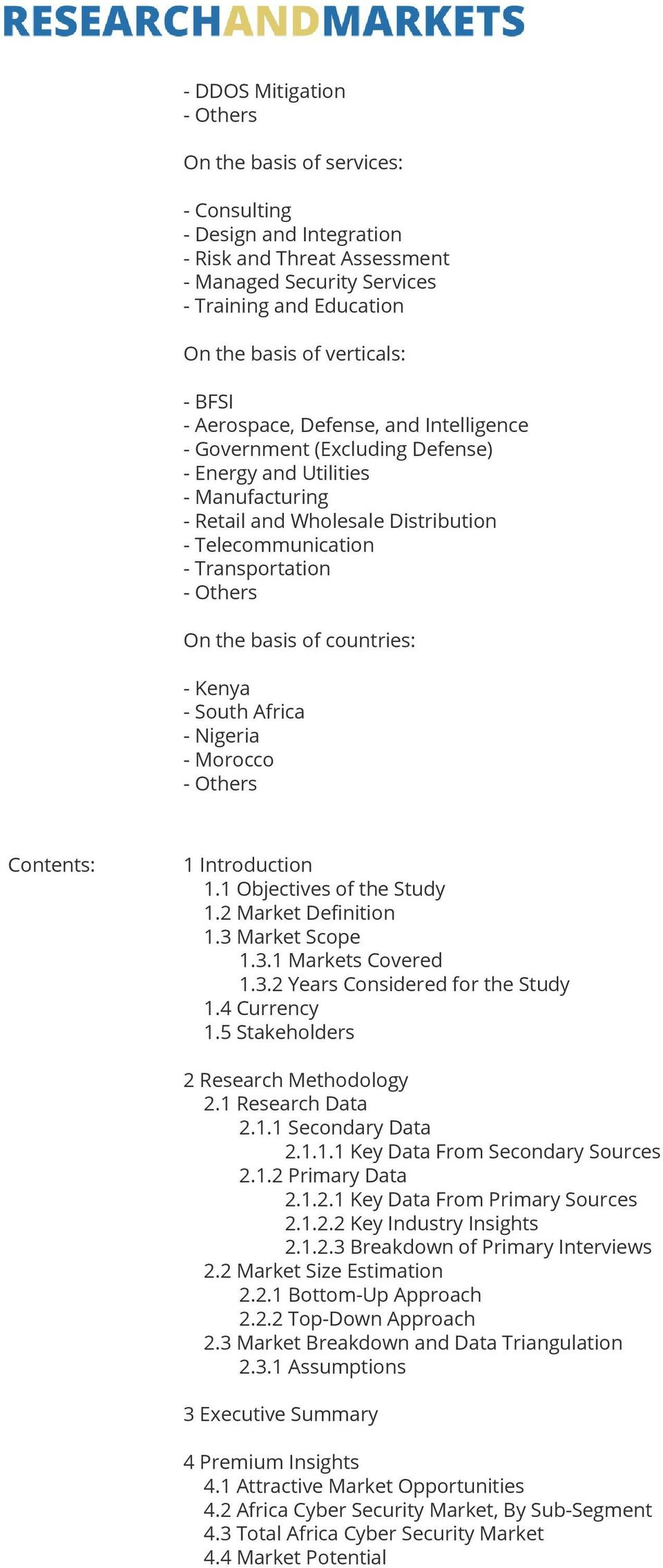 On the basis of countries: - Kenya - South Africa - Nigeria - Morocco - Others Contents: 1 Introduction 1.1 Objectives of the Study 1.2 Market Definition 1.3 Market Scope 1.3.1 Markets Covered 1.3.2 Years Considered for the Study 1.