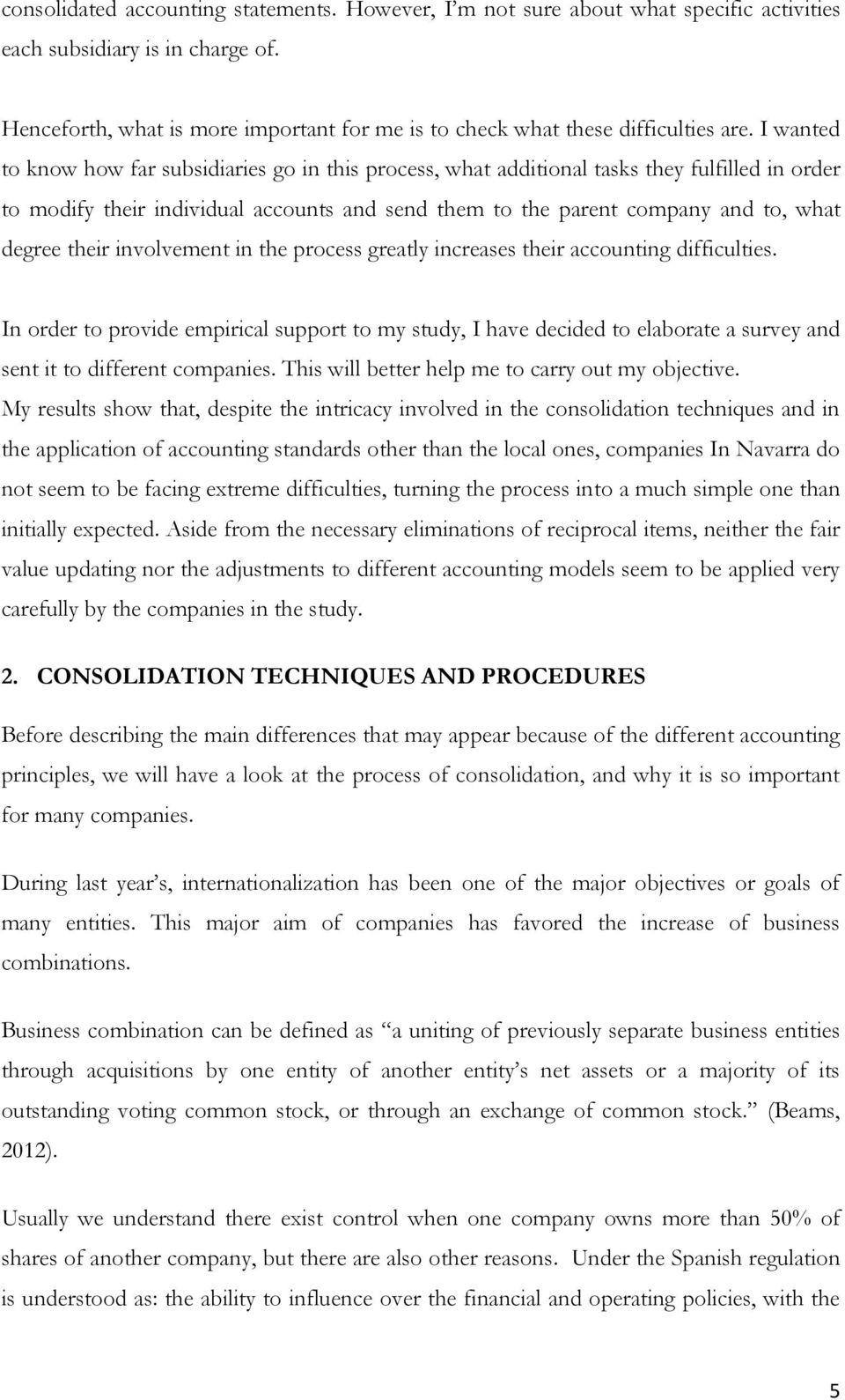 I wanted to know how far subsidiaries go in this process, what additional tasks they fulfilled in order to modify their individual accounts and send them to the parent company and to, what degree